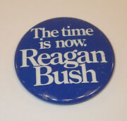 Vintage 1980s The Time Is Now Reagan Bush 2 1/4 Presidential Campaign Button