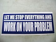 Let Me Stop Everything Sticker For Hot Rods Gasser Rat Rods.