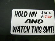Hold My Jackandcoke And Watch. Sticker For The Hot Rods Gasser Rat Rods Lovers