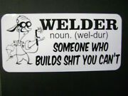Welder Sticker For The Hot Rods Gasser Rat Rods And Working Man.