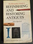 Refinishing And Restoring Antiques Homemaker's By Julia Spurlock 1971 Pb