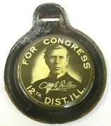 C.1902 Chas. E. Fuller 12th Dist. Ill. Congress Celluloid And Leather Watch Fob