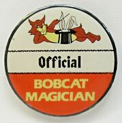 Official Bobcat Magician Heavy Equipment Large 3 Pinback Button Tractor