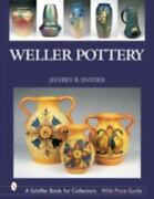Weller Art Pottery 1895-1945 Collector Id Guide Incl Vases Jardineres More