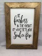 Wood Sign - Farmhouse Style - Be Fearless Is The Pursuit...set Soul On Fire