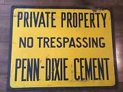 Penn-dixie Cement Private Property No Trespassing Metal Sign Advertising
