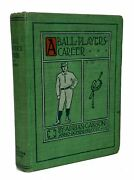 Adrian Cap Anson / Ball Playerand039s Career Being The Personal Experiences 1st 1900