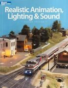 Realistic Animation, Lighting And Sound, Paperback By Kalmbach Books 12471