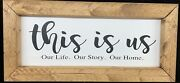 Wood Sign-farmhouse Style This Is Us Our Life Our Story Our Home