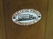 Vintage Pacific Fruit And Produce Co. Door Push Sign 3 1/2 X 5