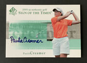 2005 Paula Creamer Upper Deck Sp Authentic Sign Of The Times Auto Tough Pull