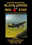 Black Cross Red Star Air War Over The Eastern Front Vol.5 Book