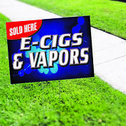 Sold Here E-cigs And Vapors Plastic Novelty Indoor Outdoor Coroplast Yard Sign