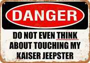 Metal Sign - Do Not Touch My Kaiser Jeepster -- Vintage Look