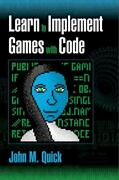 Learn To Implement Games With Code By John M. Quick 2016, Trade Paperback