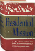 Upton Sinclair / Presidential Mission First Edition 1947