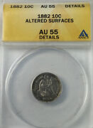 1882 Seated Dime Anacs Au55 Details Altered Surface