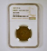 1837 Hard Times Token Liberty-not One Cent Version Ht-46 Ngc Graded Au53 Bn