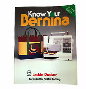 Know Your Bernina By Jackie Dodson Paperback Book Second Edition