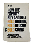 How The Experts Buy And Sell Gold Bullion, Gold Stocks And Gold Coins By...