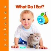 Peek-a-boo Ser. What Do I Eat By Az Books Staff 2012 Childrenand039s Board Books