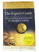 Experts Guide To Collecting And Investing In Rare Coins By Q. David Bowers New
