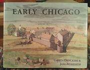 New A Compendium Of Early History Of Chicago To 1835 By Danckers And Meredith
