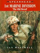 1st Marine Division The Old Breed Spearhead Series 8 By Ian Westwell Ian Allan