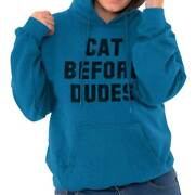 Cat Before Dudes Funny Kitten Crazy Lady Womens Hooded Sweatshirts Hoodies