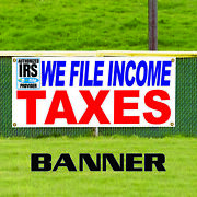 We File Income Taxes Financial Unique Novelty Indoor Outdoor Vinyl Banner Sign