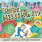 Youand039re Missing It By Smith Brady Hardcover