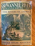 Suwannee River Strange Green Land By Cecile H Matschat Rivers Of America 1938