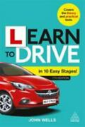 Learn To Drive In 10 Easy Stages By John Wells 2019, Trade Paperback