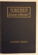 Foremen - Leaders Or Drivers Sherman Rogers 1944 Collectible Hardcover Book