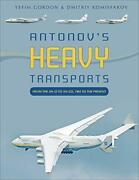 Antonov's Heavy Transports From The An-22 To An-225, 1965 To The Present By…