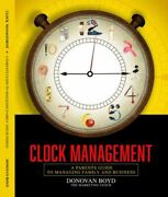 Clock Management A Parentand039s Guide To Managing Business And Family By Boyd Sr M