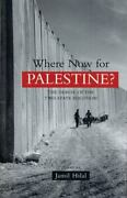 Where Now For Palestine The Demise Of The Two-state Solution By Jamil Hilal