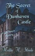 The Secret Of Dunhaven Castle A Cate Kensie Mystery By Steele Nellie H. Paandhellip