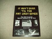 It Ain't Over 'til The Fat Lady Sings 100 Greatest Sports Finishes Mlb Nfl Nba