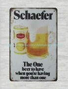 Old Signs Schaefer The One Beer To Have When Youand039re Having More Than One Metal