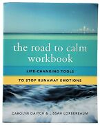 Carolyn Daitch / Road To Calm Workbook Life-changing Tools To Stop Runaway 2016