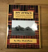 My Africa, Signed Alec Mccallum, Trophy Room Books First Edition Hardcover