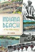 Indiana Beach A Fun-filled History Landmarks By Madden W.c. Paperback