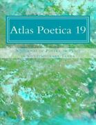 Atlas Poetica 19 A Journal Of Poetry Of Place In Contemporary Tanka [volume 19]