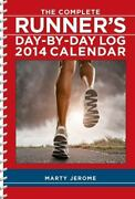 The Complete Runner's Day-by-day Log 2014 Calendar By Jerome, Marty , Calendar