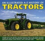 Illustrated A-z History Of Tractors Features 28 Of The Greatest Tractor Manufa