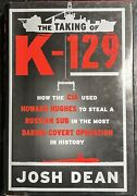 The Taking Of K-129 How The Cia Used Howard Hughes To Steal A Russian Sub In Th