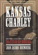 Kansas Charley The Story Of A 19th-