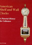 Antique American Shelf And Wall Clocks - Types Makers / In-depth Book + Values
