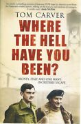 Where The Hell Have You Been Monty- Italy And One Manand039s Escape By Carver Tom